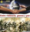 Entre violencia, guerra y paz